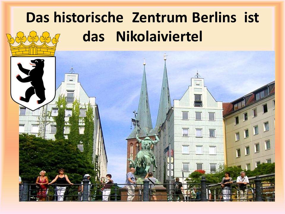 Das historische Zentrum Berlins ist das Nikolaiviertel