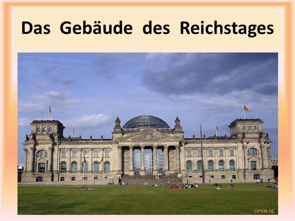 Das Gebäude des Reichstages