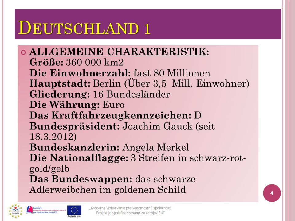 D EUTSCH LAND 1 ALLGEMEINE CHARAKTERISTIK: Größe: 360 000 km2 Die Einwohnerzahl: fast 80 Millionen Hauptstadt: Berlin (Über 3,5 Mill. Einwohner) Glied