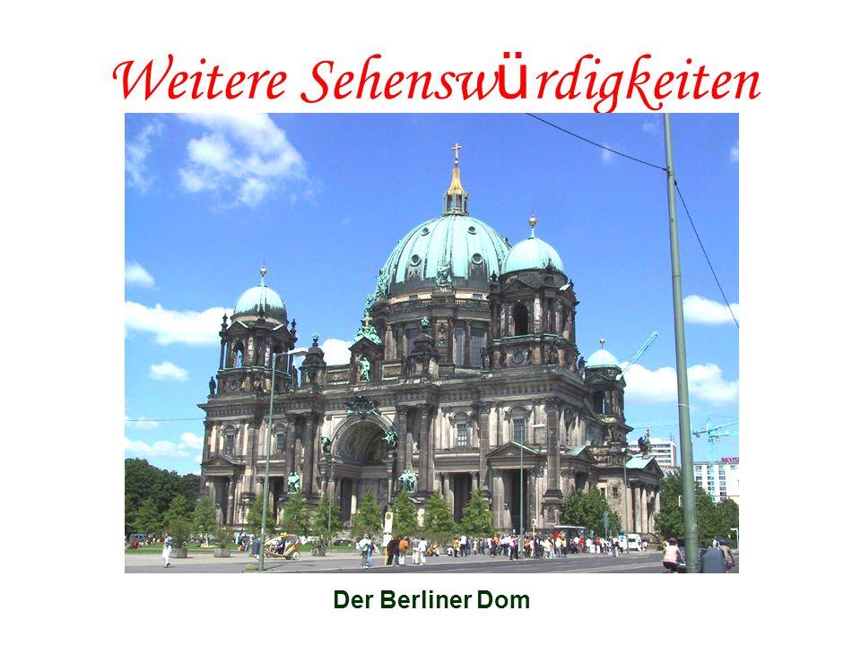 Weitere Sehensw ü rdigkeiten Der Berliner Dom