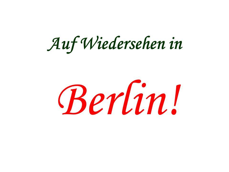 Auf Wiedersehen in Berlin!