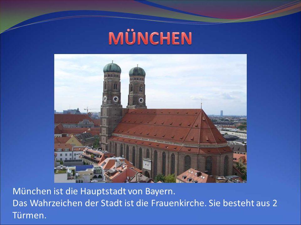 München ist die Hauptstadt von Bayern. Das Wahrzeichen der Stadt ist die Frauenkirche. Sie besteht aus 2 Türmen.