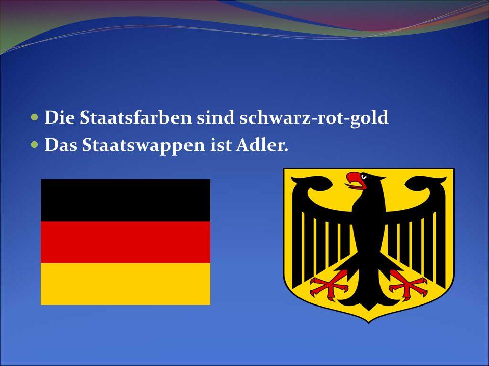 Die Staatsfarben sind schwarz-rot-gold Das Staatswappen ist Adler.