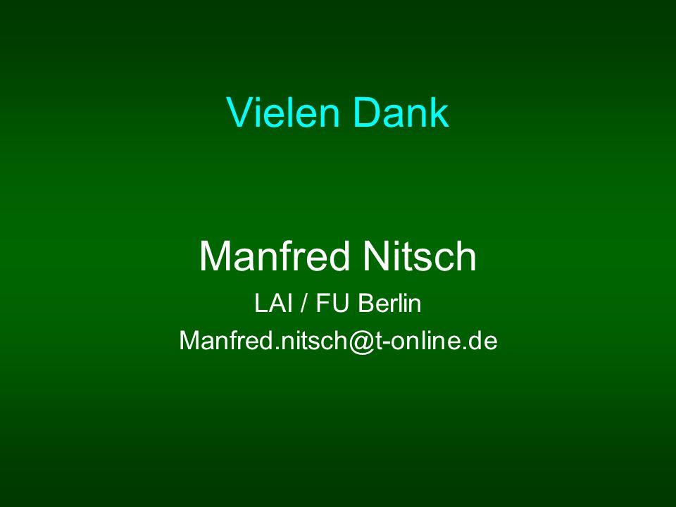Vielen Dank Manfred Nitsch LAI / FU Berlin Manfred.nitsch@t-online.de