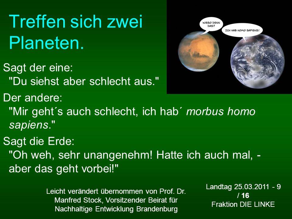 Landtag 25.03.2011 - 9 / 16 Fraktion DIE LINKE Leicht verändert übernommen von Prof.