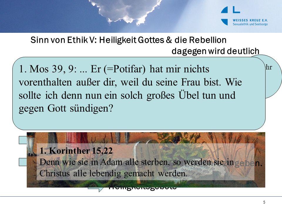 5 Sinn von Ethik V: Heiligkeit Gottes & die Rebellion dagegen wird deutlich Gott Engel Satan & Co. Mensch Adam Mensch Umkehr Taufe Ethik Ethik = Ausdr
