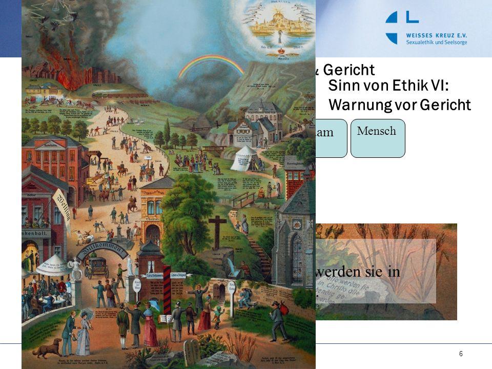 VORBILD PRÄGUNG Sinn von Ethik VII: Vermittlung zwischen Grenze und Freiheit AT NT Gesetzlichkeit Liberalismus Leitung durch Wille & Hlg.