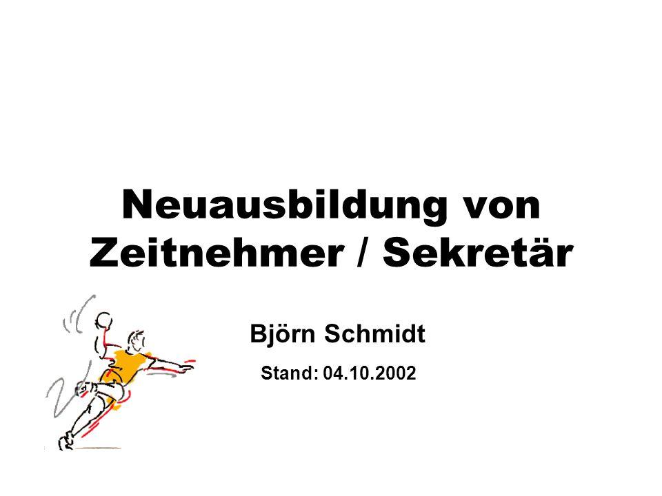 Neuausbildung von Zeitnehmer / Sekretär Björn Schmidt Stand: 04.10.2002