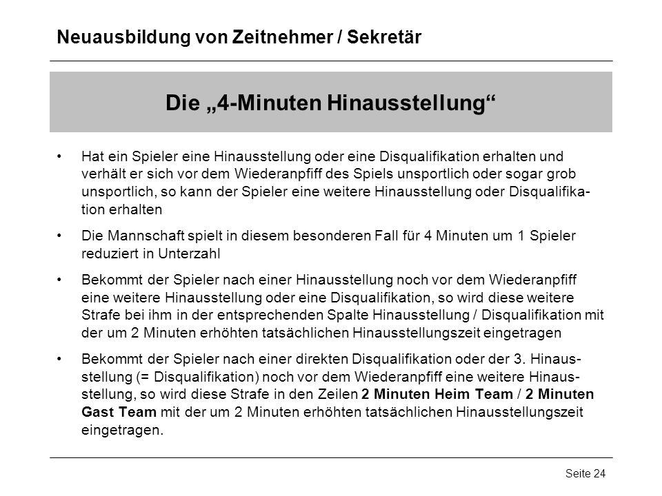 Neuausbildung von Zeitnehmer / Sekretär Seite 24 Die 4-Minuten Hinausstellung Hat ein Spieler eine Hinausstellung oder eine Disqualifikation erhalten