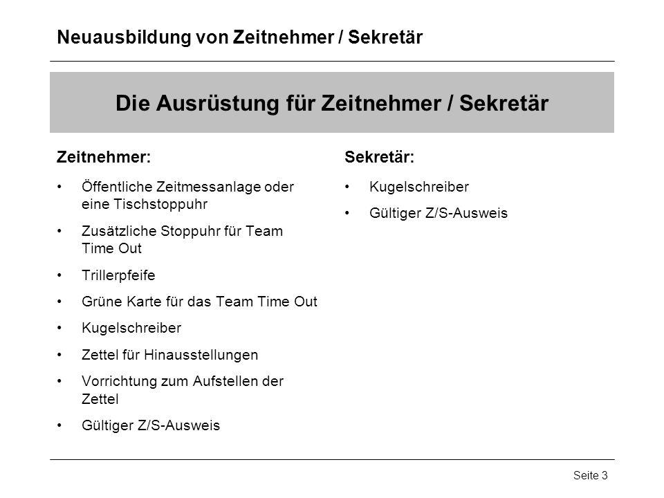 Neuausbildung von Zeitnehmer / Sekretär Seite 3 Die Ausrüstung für Zeitnehmer / Sekretär Zeitnehmer: Öffentliche Zeitmessanlage oder eine Tischstoppuh
