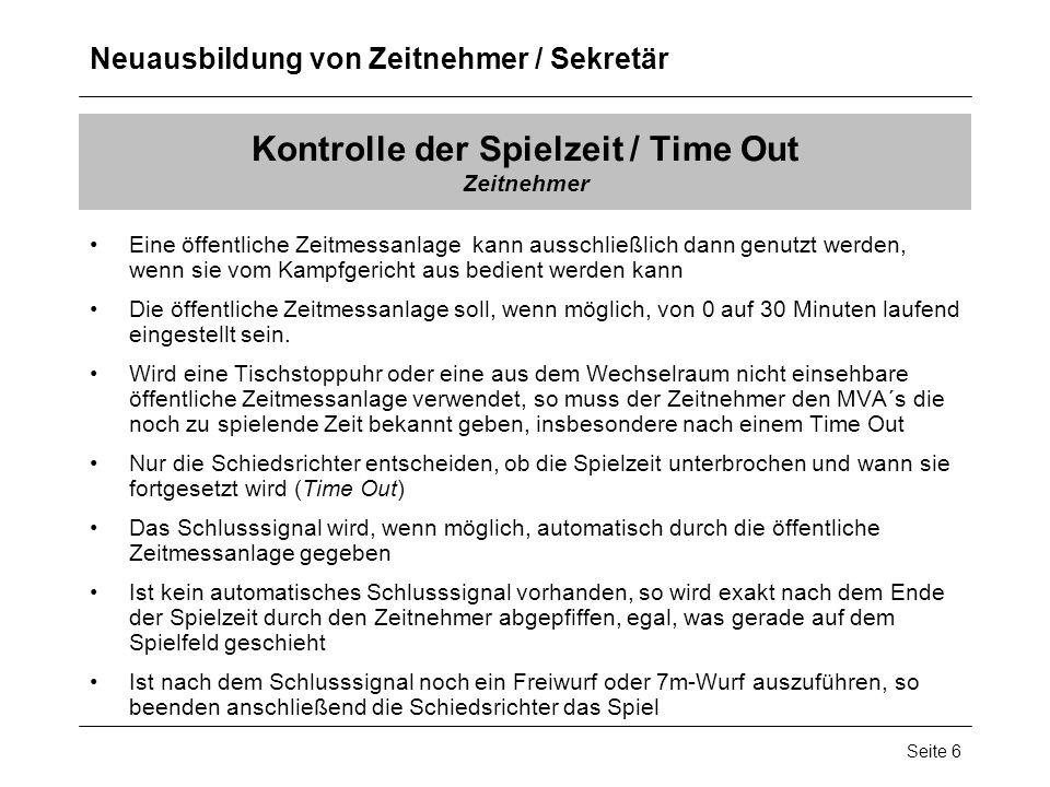 Neuausbildung von Zeitnehmer / Sekretär Seite 6 Kontrolle der Spielzeit / Time Out Zeitnehmer Eine öffentliche Zeitmessanlage kann ausschließlich dann