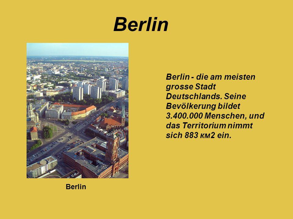 Berlin Berlin - die am meisten grosse Stadt Deutschlands. Seine Bevölkerung bildet 3.400.000 Menschen, und das Territorium nimmt sich 883 км2 ein. Ber