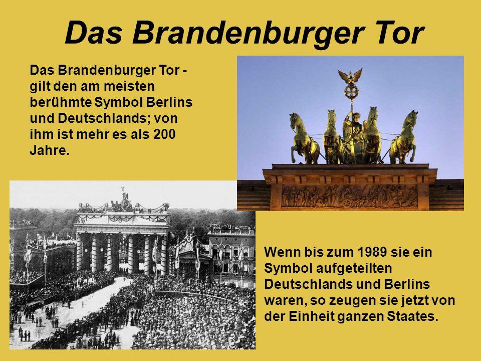 Wenn bis zum 1989 sie ein Symbol aufgeteilten Deutschlands und Berlins waren, so zeugen sie jetzt von der Einheit ganzen Staates. Das Brandenburger To