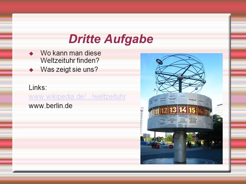 Vierte Aufgabe Was ist das berühmteste Gebäude in Berlin.