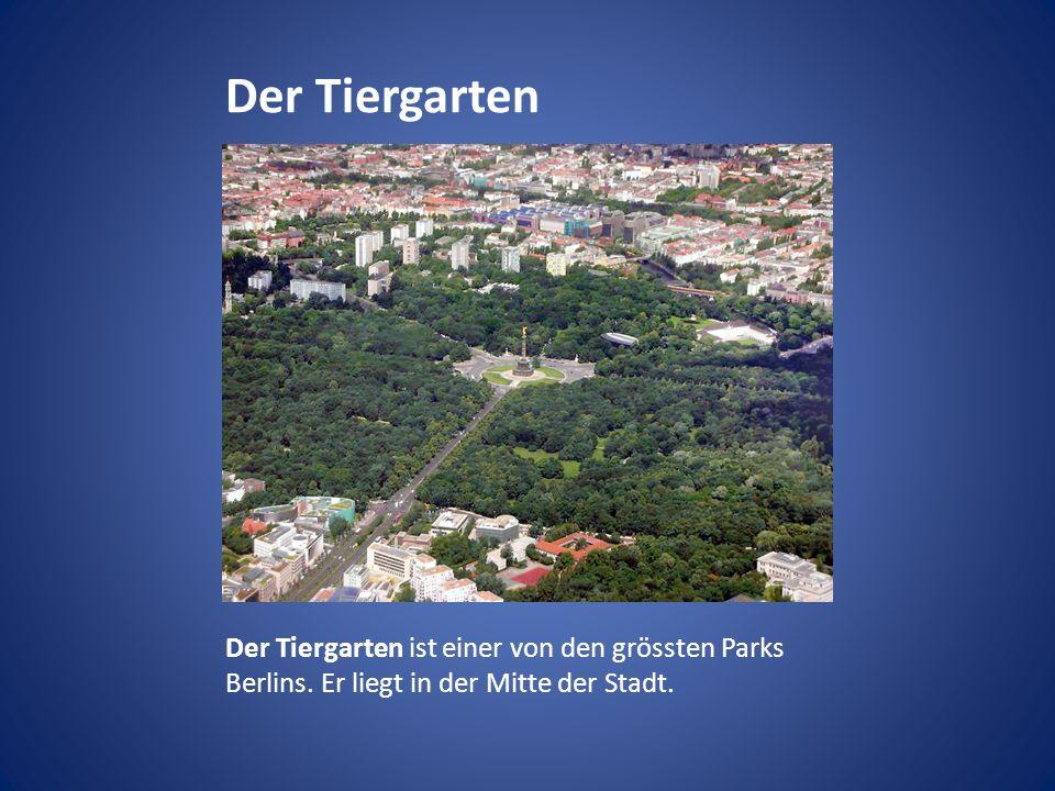 Der Tiergarten Der Tiergarten ist einer von den grössten Parks Berlins. Er liegt in der Mitte der Stadt.