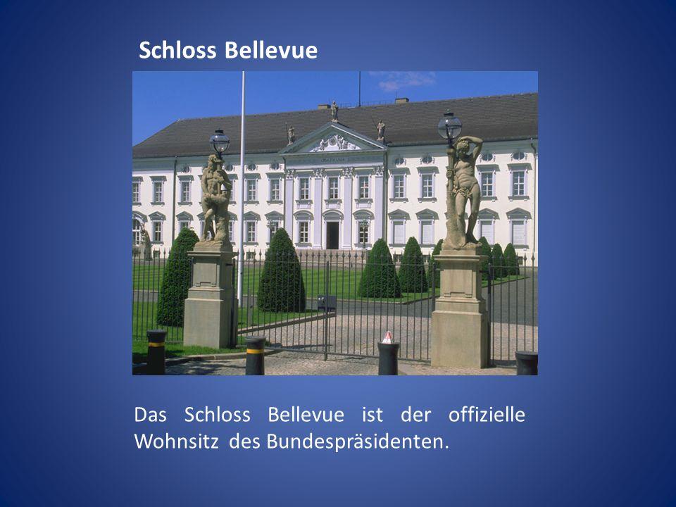 Schloss Bellevue Das Schloss Bellevue ist der offizielle Wohnsitz des Bundespräsidenten.