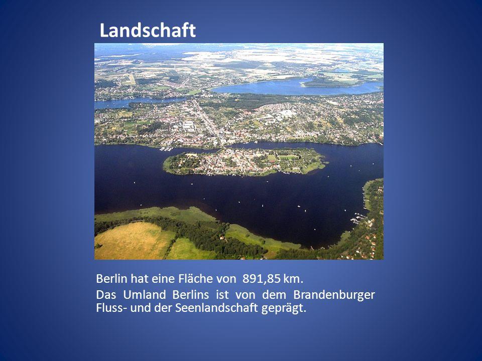 Landschaft Berlin hat eine Fläche von 891,85 km. Das Umland Berlins ist von dem Brandenburger Fluss- und der Seenlandschaft geprägt.