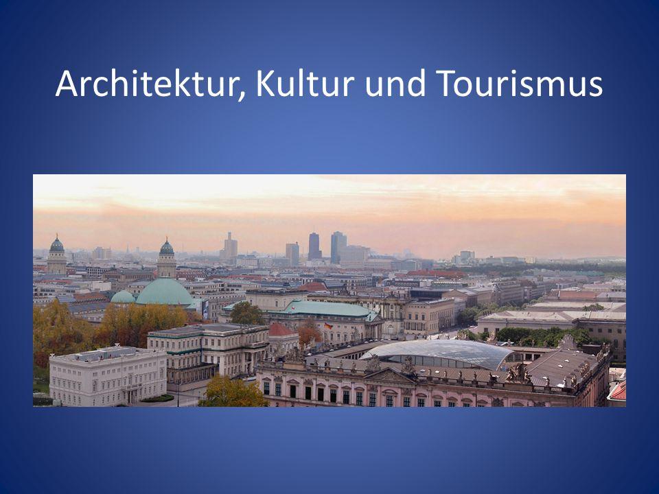 Architektur, Kultur und Tourismus