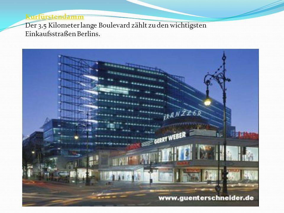 Kurfürstendamm Der 3,5 Kilometer lange Boulevard zählt zu den wichtigsten Einkaufsstraßen Berlins.