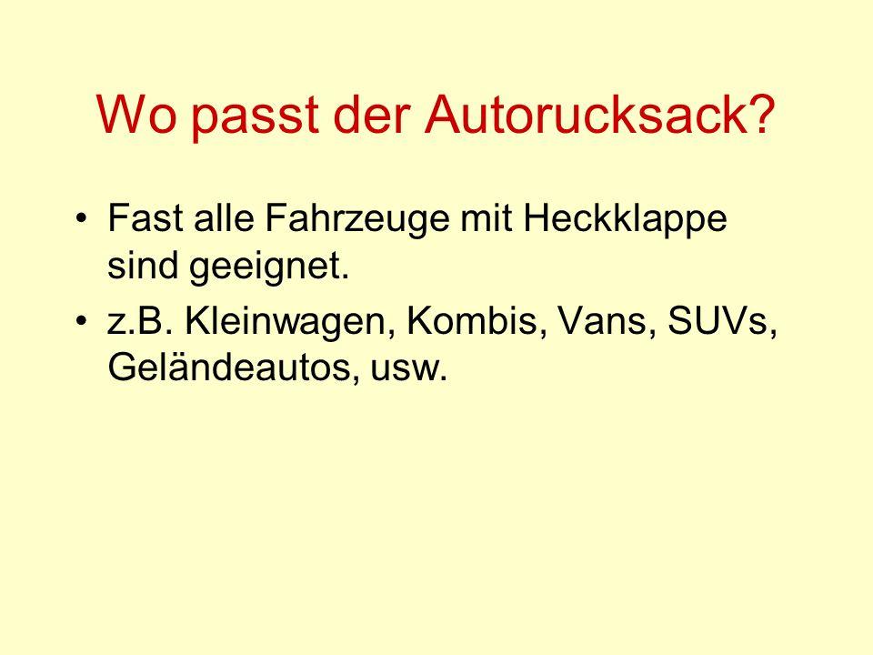 Wo passt der Autorucksack? Fast alle Fahrzeuge mit Heckklappe sind geeignet. z.B. Kleinwagen, Kombis, Vans, SUVs, Geländeautos, usw.