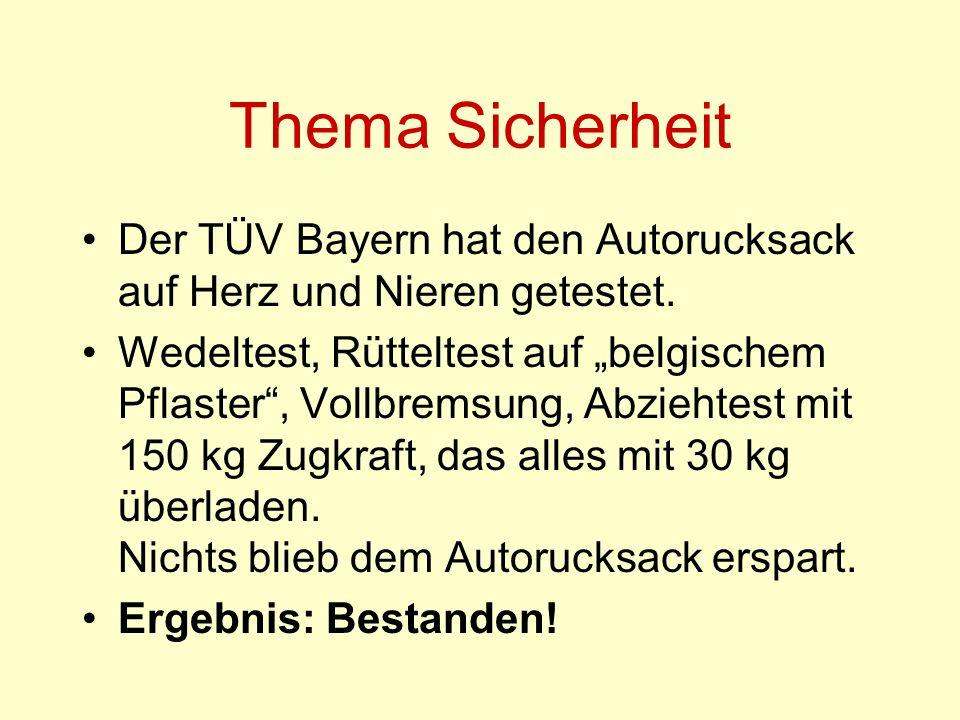 Thema Sicherheit Der TÜV Bayern hat den Autorucksack auf Herz und Nieren getestet. Wedeltest, Rütteltest auf belgischem Pflaster, Vollbremsung, Abzieh