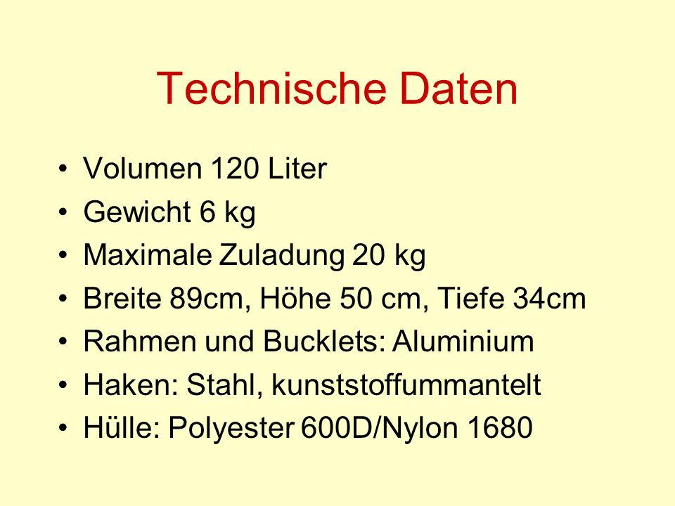 Technische Daten Volumen 120 Liter Gewicht 6 kg Maximale Zuladung 20 kg Breite 89cm, Höhe 50 cm, Tiefe 34cm Rahmen und Bucklets: Aluminium Haken: Stahl, kunststoffummantelt Hülle: Polyester 600D/Nylon 1680