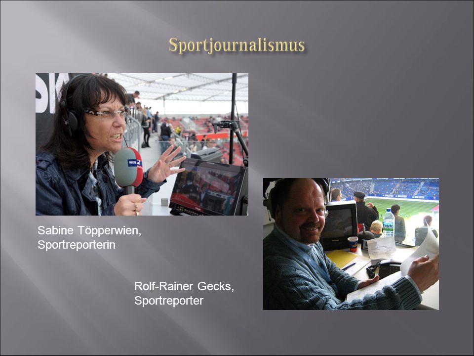 Sabine Töpperwien, Sportreporterin Rolf-Rainer Gecks, Sportreporter