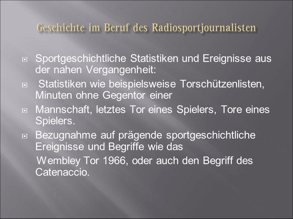 Sportgeschichtliche Statistiken und Ereignisse aus der nahen Vergangenheit: Statistiken wie beispielsweise Torschützenlisten, Minuten ohne Gegentor ei