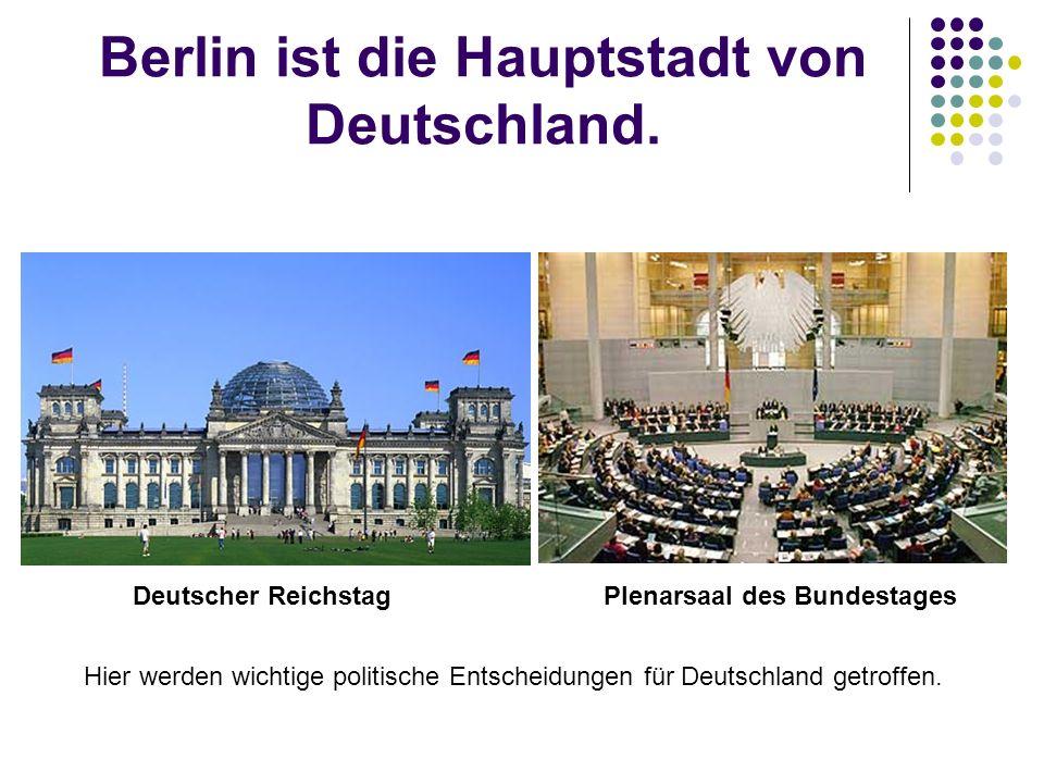 Berlin spielt eine große Rolle in der deutschen Geschichte.