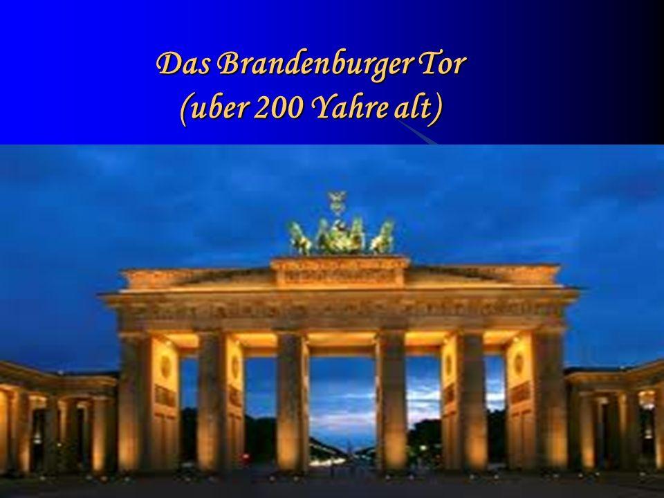 Das Brandenburger Tor (uber 200 Yahre alt)