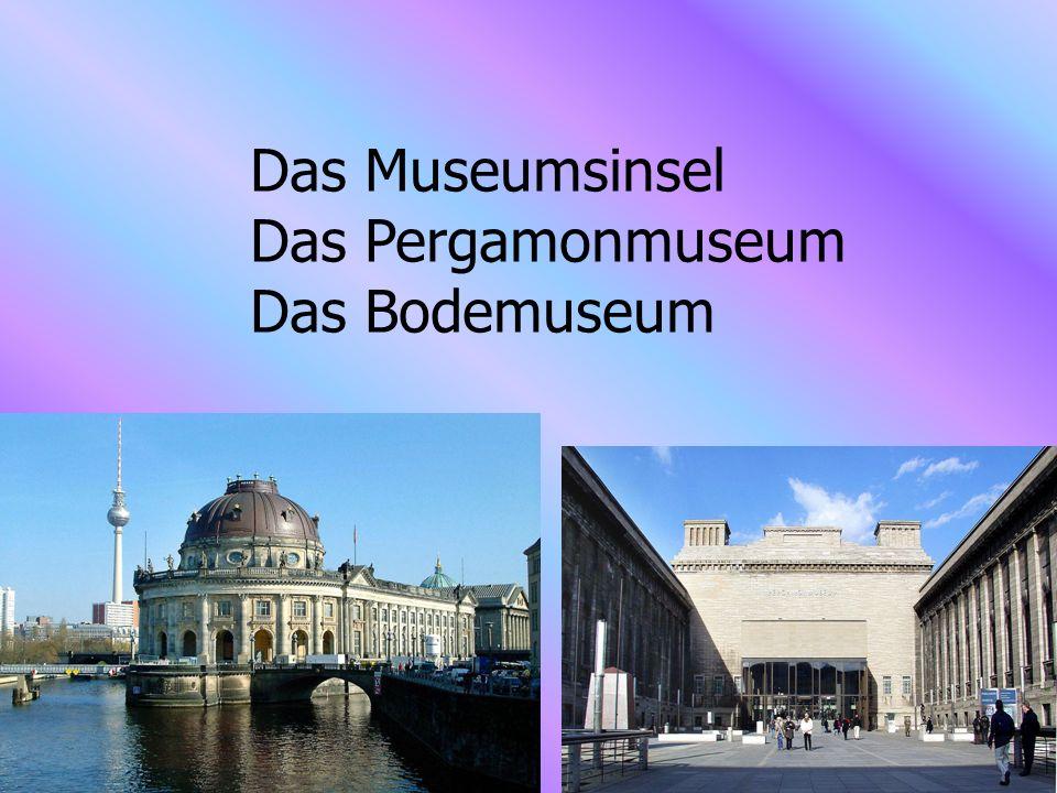 Das Museumsinsel Das Pergamonmuseum Das Bodemuseum