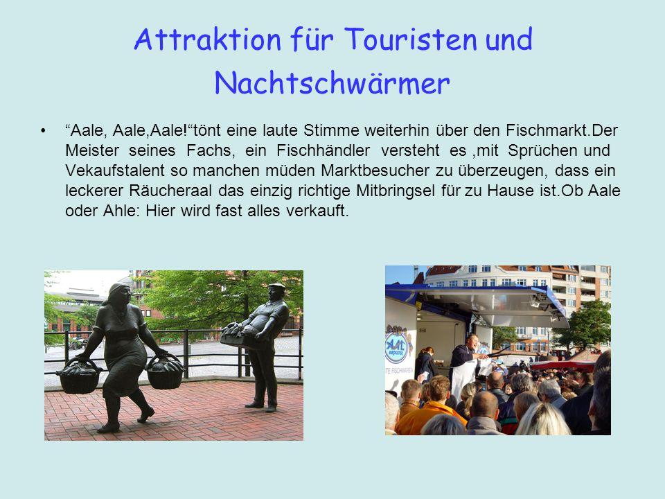 Attraktion für Touristen und Nachtschwärmer Aale, Aale,Aale!tönt eine laute Stimme weiterhin über den Fischmarkt.Der Meister seines Fachs, ein Fischhä