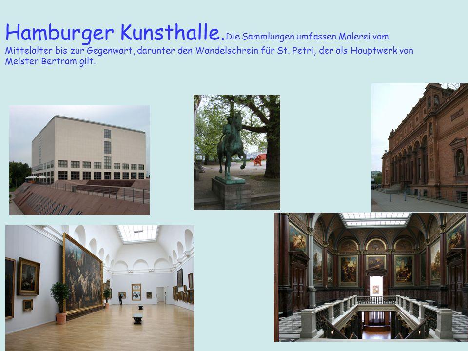 Hamburger Kunsthalle. Die Sammlungen umfassen Malerei vom Mittelalter bis zur Gegenwart, darunter den Wandelschrein für St. Petri, der als Hauptwerk v