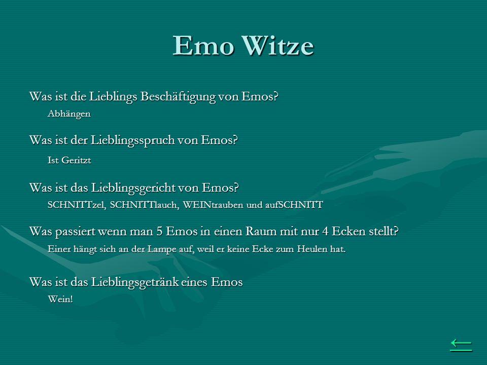 Emo Witze Was ist die Lieblings Beschäftigung von Emos.