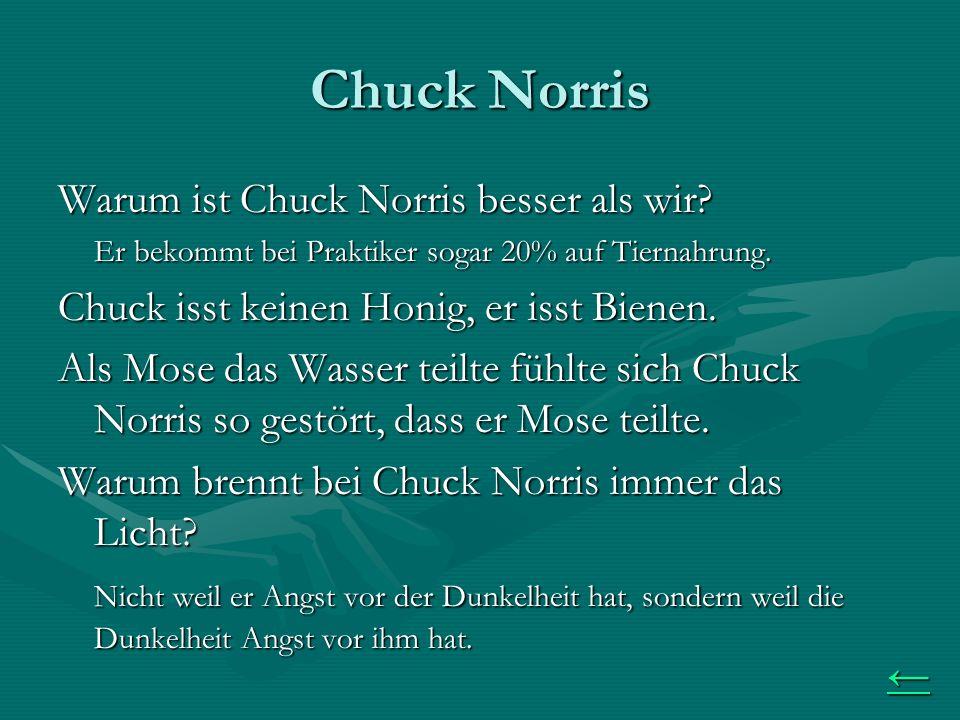 Chuck Norris Warum ist Chuck Norris besser als wir.