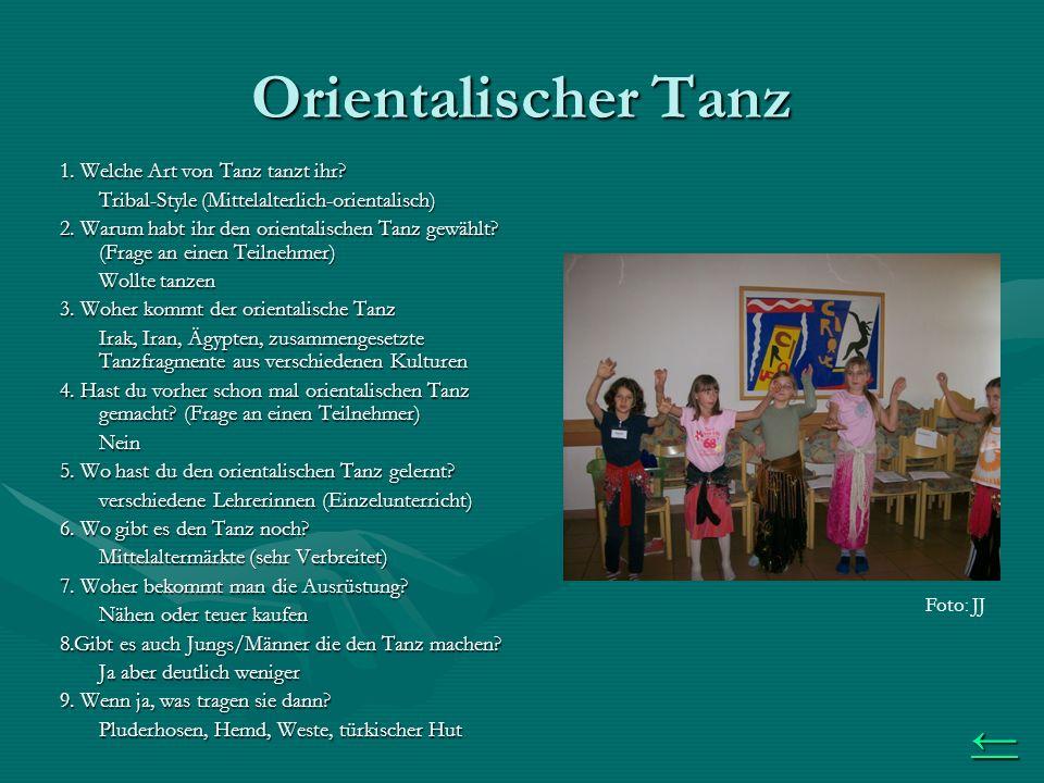 Orientalischer Tanz 1. Welche Art von Tanz tanzt ihr.