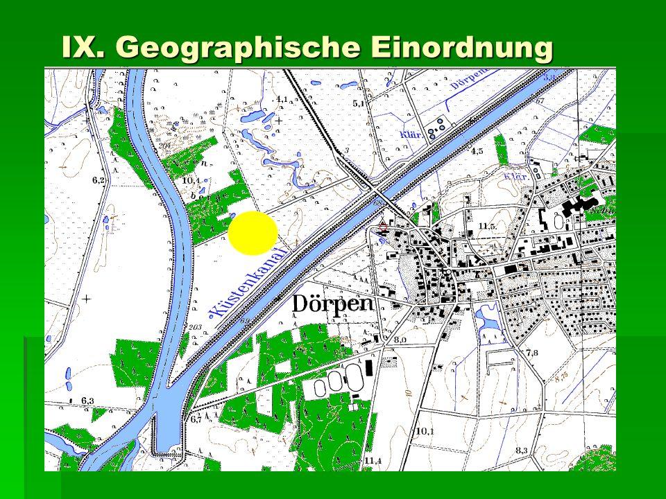 IX. Geographische Einordnung IX. Geographische Einordnung