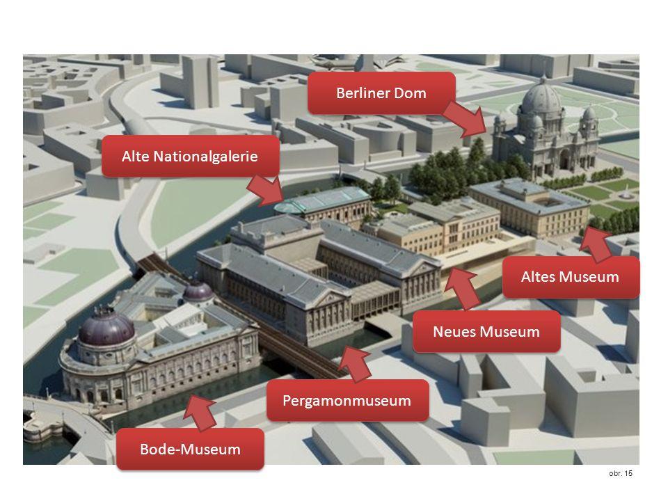 Bode-Museum Pergamonmuseum Neues Museum Altes Museum Berliner Dom Alte Nationalgalerie obr. 15