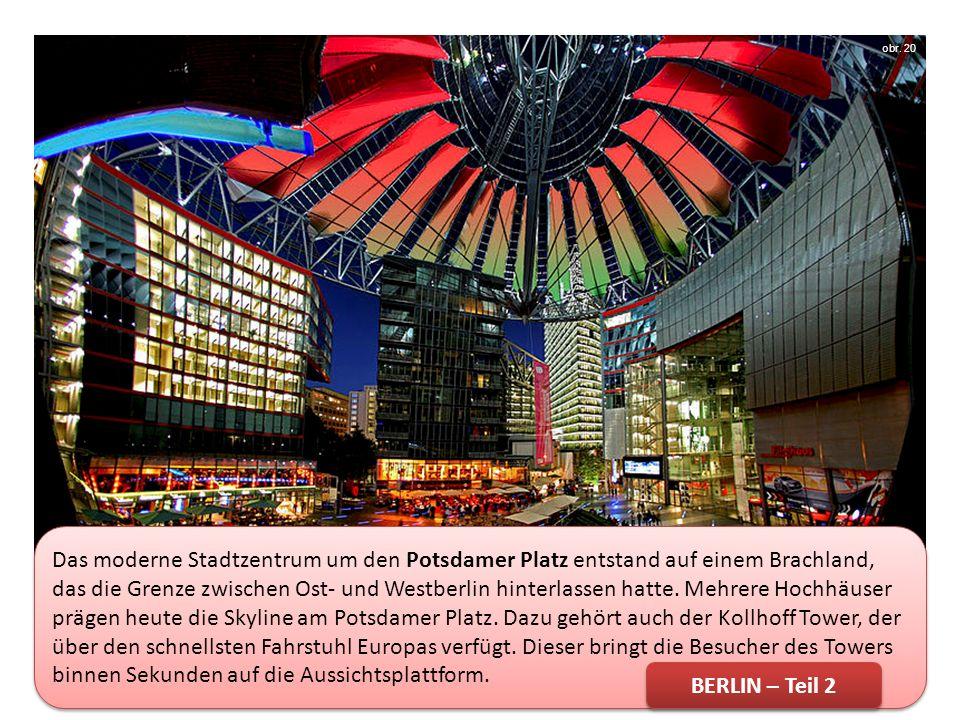 Das moderne Stadtzentrum um den Potsdamer Platz entstand auf einem Brachland, das die Grenze zwischen Ost- und Westberlin hinterlassen hatte.