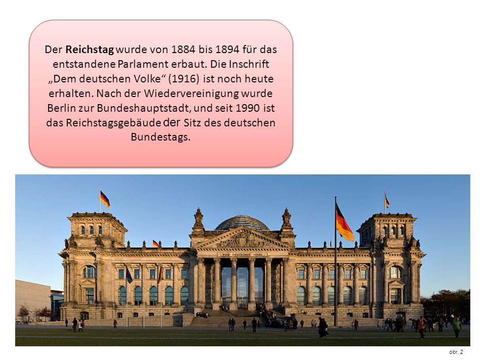 Der Reichstag wurde von 1884 bis 1894 für das entstandene Parlament erbaut.