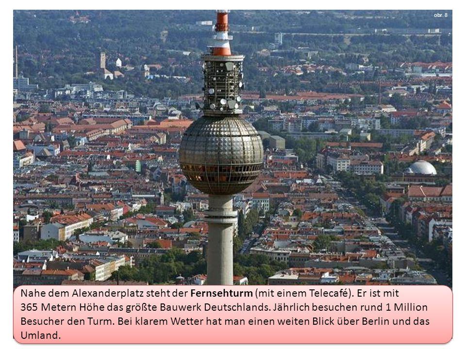 Nahe dem Alexanderplatz steht der Fernsehturm (mit einem Telecafé).