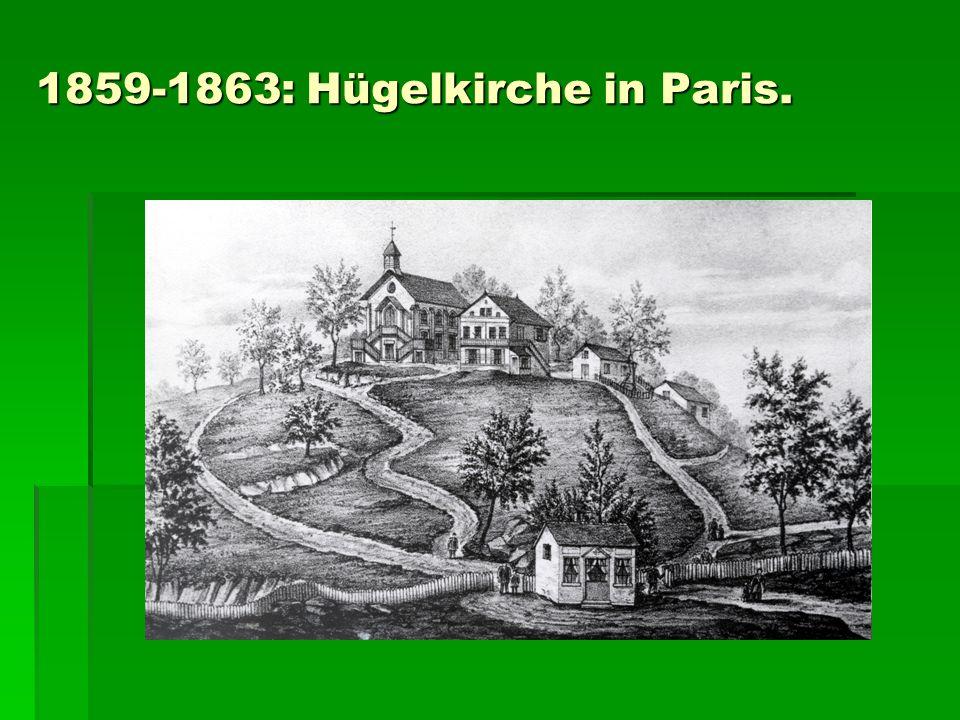 1859-1863: Hügelkirche in Paris.