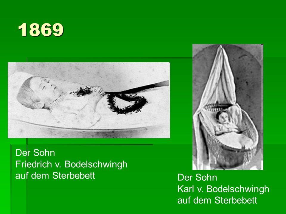 1869 Der Sohn Friedrich v. Bodelschwingh auf dem Sterbebett Der Sohn Karl v. Bodelschwingh auf dem Sterbebett