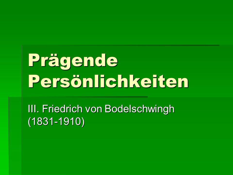 Prägende Persönlichkeiten III. Friedrich von Bodelschwingh (1831-1910)