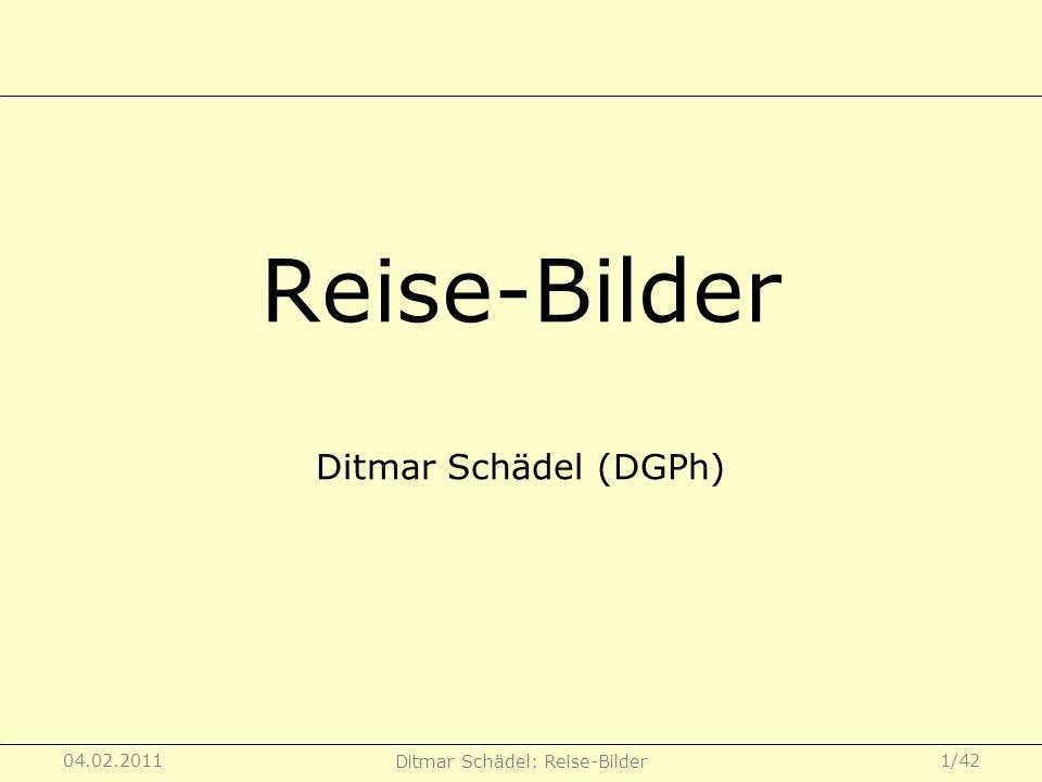 04.02.2011 Ditmar Schädel: Reise-Bilder 2/42 Vorüberlegungen Strategien, Techniken und Werkgruppen ausgewählter FotografInnen Fazit, Quellen Reise-Bilder