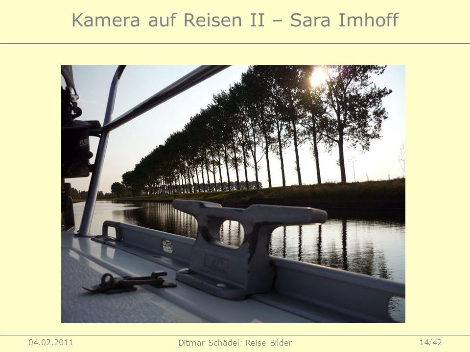 04.02.2011 Ditmar Schädel: Reise-Bilder 14/42 Kamera auf Reisen II – Sara Imhoff