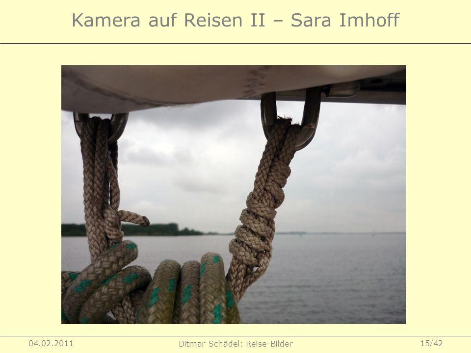 04.02.2011 Ditmar Schädel: Reise-Bilder 15/42 Kamera auf Reisen II – Sara Imhoff