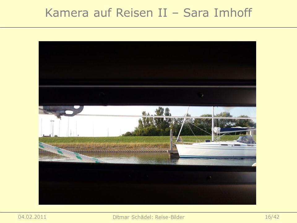 04.02.2011 Ditmar Schädel: Reise-Bilder 16/42 Kamera auf Reisen II – Sara Imhoff