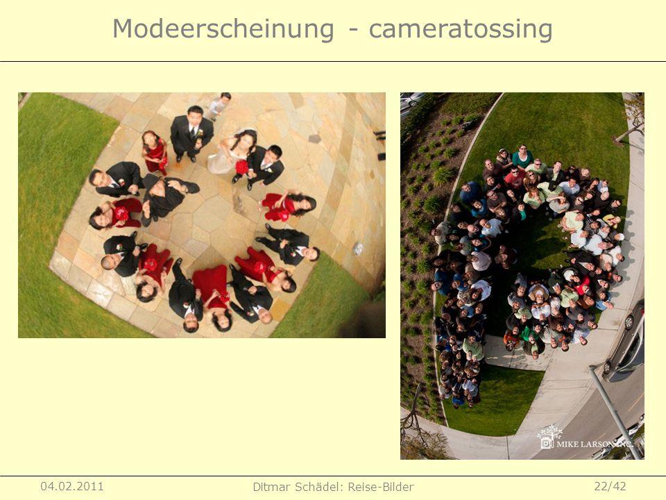 04.02.2011 Ditmar Schädel: Reise-Bilder 22/42 Modeerscheinung - cameratossing
