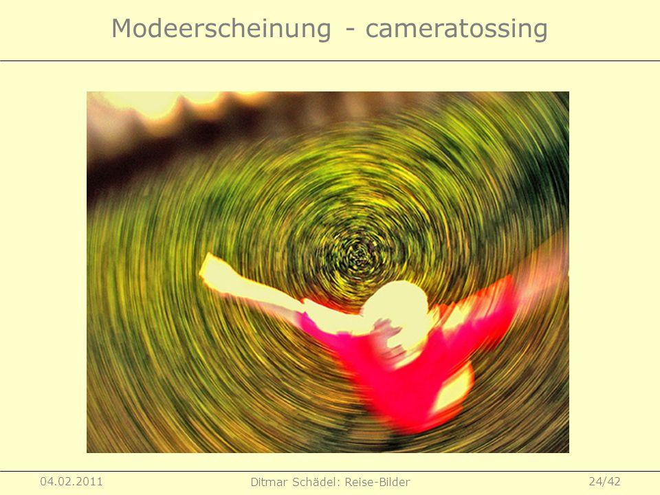 04.02.2011 Ditmar Schädel: Reise-Bilder 24/42 Modeerscheinung - cameratossing